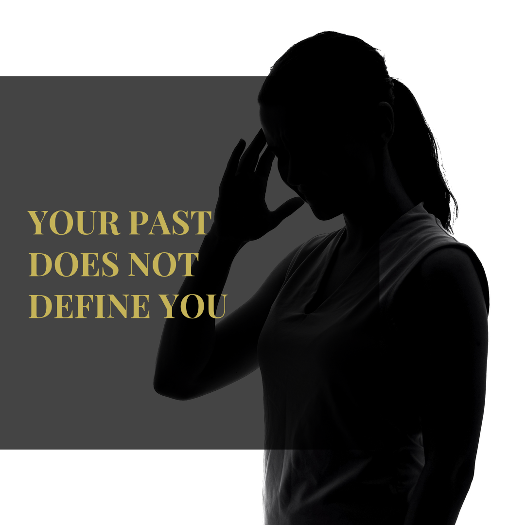 Your Past Does Not Define You